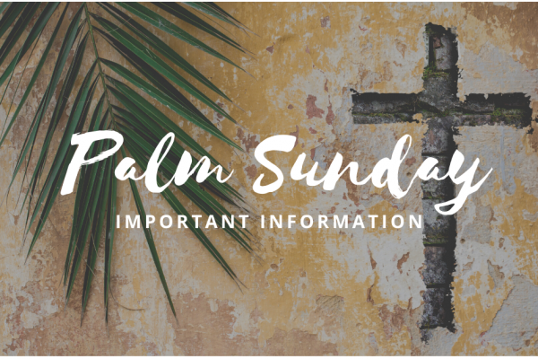 Information for Palm Sunday